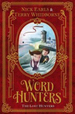The Word Hunters: The Lost Hunters - Nick Earls, Terry Whidborne