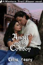 Angel and the Cowboy - Celia Yeary