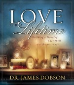 Love for a Lifetime: Building a Marriage That Will Go the Distance - James C. Dobson