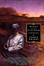 Wings to the Kingdom - Cherie Priest
