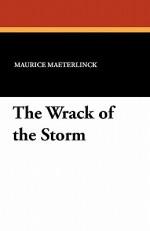 The Wrack of the Storm - Maurice Maeterlinck, Alexander Teixeira de Mattos