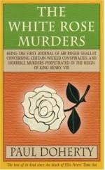 The White Rose Murders - Paul Doherty