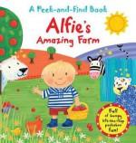 Alfie's Amazing Farm. Illustrated by Jo Brown - Jo Brown