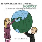 If You Were Me and Lived in ...Norway: A Child's Introduction to Cultures Around the World: 6 - Carole P. Roman