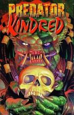 Predator: Kindred - Jason R. Lamb, Brian O'Connell, Bruce Patterson, Roger Petersen, Scott Toulson, Scott Tolson