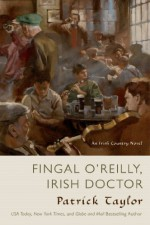 Fingal O'Reilly, Irish Doctor - Patrick Taylor