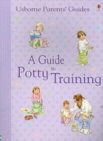 A Guide to Potty Training - Caroline Young, Felicity Brooks, Shelagh McNicholas, Ruth Russell