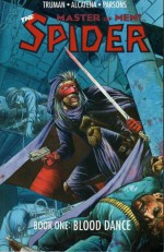 The Spider, Master of Men! Book One: Blood Dance - Enrique Alcatena