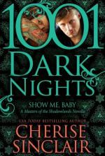 Show Me, Baby: 1001 Dark Nights - Cherise Sinclair