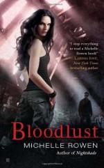 Bloodlust - Michelle Rowen