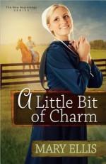 A Little Bit of Charm - Mary Ellis