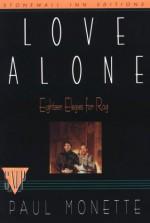 Love Alone: Eighteen Elegies for Rog - Paul Monette