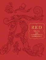RED: The Waterstones Anthology - Victoria Hislop, Will Self, Emma Donoghue, Max Hastings, Rachel Cusk, Andrew Motion, Cecelia Ahern, Anthony Horowitz, Hanif Kureishi, Cathy Galvin