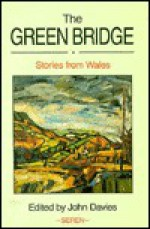 The Green Bridge: Stories from Wales - John Davies