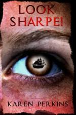 Look Sharpe!: A Caribbean Pirate Adventure - Karen Perkins