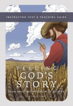 Telling God's Story: Instructor Text and Teaching Guide, Year Two - Peter Enns