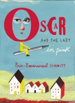 Oscar And The Lady In Pink - Adriana Hunter, Éric-Emmanuel Schmitt