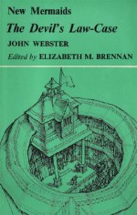The Devil's Law Case (New Mermaids) - John Webster