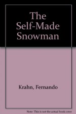 The Self-Made Snowman - Fernando Krahn