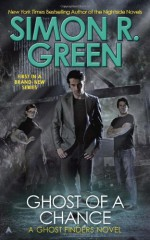 Ghost of a Chance - Simon R. Green