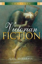 Victorian Fiction - Gail Marshall