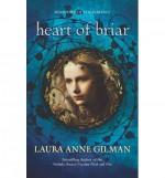 Heart of Briar - Laura Anne Gilman