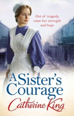 A Sister's Courage - Catherine King