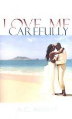 Love Me Carefully - A.C. Arthur