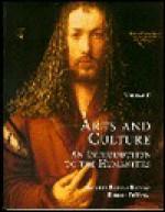 Arts and Culture: An Introduction to the Humanities - Janetta Rebold Benton, Robert DiYanni