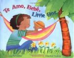 Te Amo, Bebé, Little One - Lisa Wheeler, Maribel Suárez