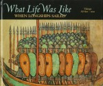 What Life Was Like When Longships Sailed: Vikings, AD 800-1100 - Time-Life Books