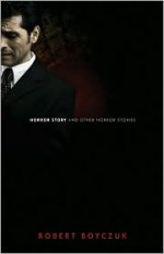 Horror Story and Other Horror Stories - Robert Boyczuk