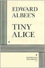 Tiny Alice - Edward Albee
