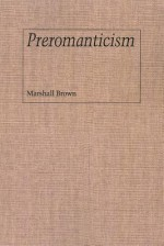 Preromanticism - Marshall Brown