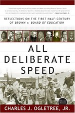 All Deliberate Speed: Reflections on the First Half-Century of Brown v. Board of Education - Charles J. Ogletree Jr.