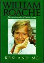 Ken and me - William Roache, Stan Nicholls
