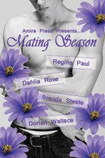 Mating Season - Regina Paul, Dahlia Rose, Brenda Steele, Dorian Wallace