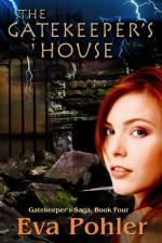 The Gatekeeper's House - Eva Pohler