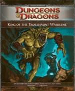 King of the Trollhaunt Warrens: Adventure P1 - Richard Baker, Logan Bonner, Scott Fitzgerald Gray