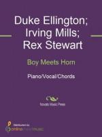 Boy Meets Horn - Duke Ellington, Irving Mills, Rex Stewart