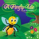 A Firefly Tale (Fun Rhyming Children's Books) - Lily Lexington