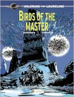 Birds of the Master - Pierre Christin, Jean-Claude Mézières