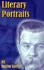 Literary Portraits - Maxim Gorky