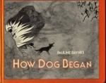 How Dog Began - Pauline Baynes