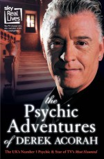 The Psychic Adventures Of Derek Acorah - Derek Acorah