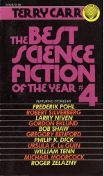The Best Science Fiction of the Year 4 - Ursula K. Le Guin, Roger Zelazny, Robert Silverberg, William Tenn, Frederik Pohl, Philip K. Dick, Gregory Benford, Larry Niven, Michael Moorcock, Bob Shaw, Terry Carr, Gordon Eklund, Charles N. Brown