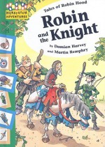 Robin and the Knight - Damian Harvey, Martin Remphry