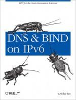 DNS and BIND on IPv6 - Cricket Liu