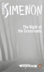 The Night at the Crossroads - Georges Simenon, Linda Coverdale