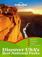 Lonely Planet Discover USA's Best National Parks (Travel Guide) - Lonely Planet, Danny Palmerlee, Glenda Bendure, Ned Friary, Adam Karlin, Emily Matchar, Brendan Sainsbury